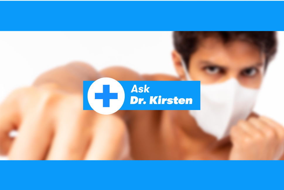 Ask Dr. Kirsten - Face Mask